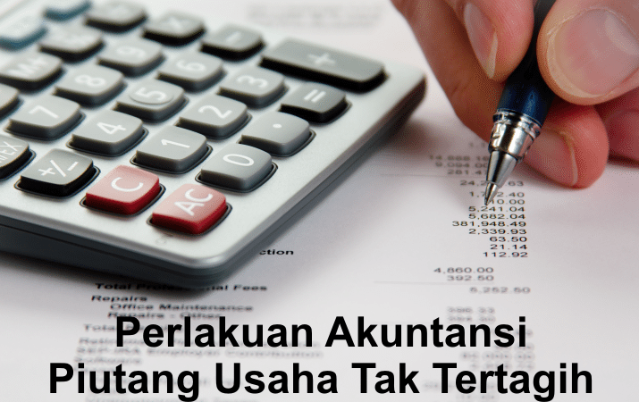 Perlakuan Akuntansi Piutang Usaha Tak Tertagih