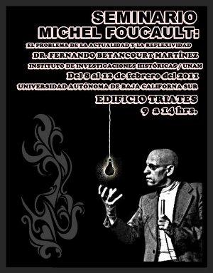 """Seminario en la UABCS: """"Michel Foucault, el problema de la actualidad y la reflexividad: entre filosofía e historia"""""""
