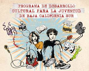 "Inicia el ""Programa de Desarrollo Cultural para la Juventud de BCS"""