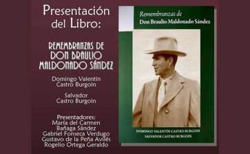 Presentarán «Remembranzas de Don Braulio Maldonado Sánchez»