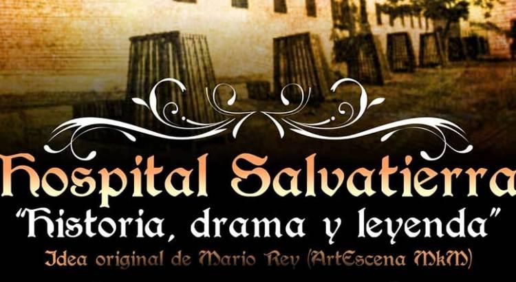 """No te pierdas """"Hospital Salvatierra: historia, drama y leyenda"""""""