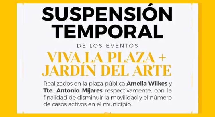 Suspenden Viva la Plaza y Jardín del Arte