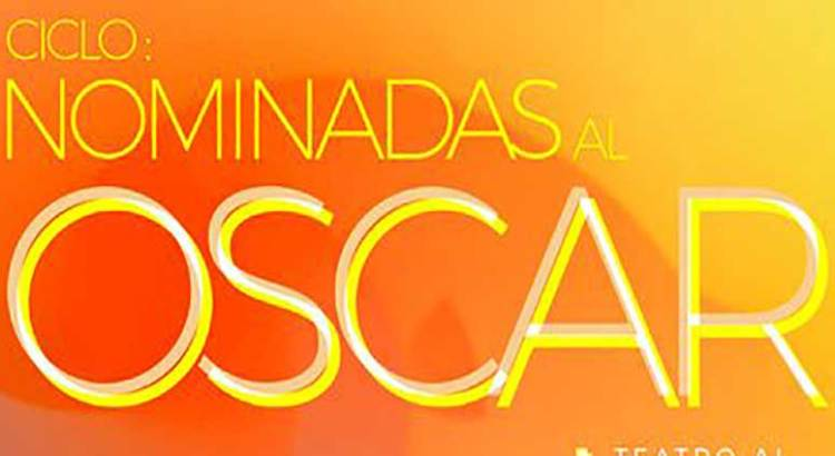 """Arranca el ciclo """"Nominadas al Oscar"""""""