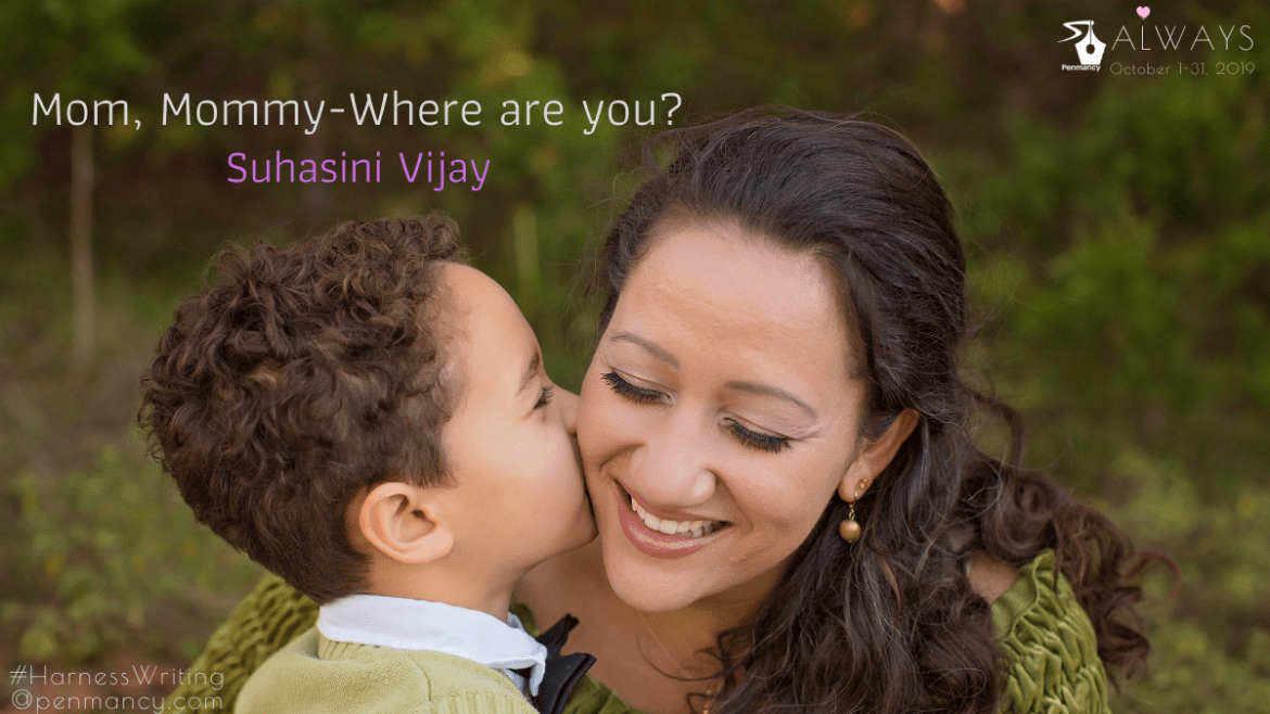 Mom, Mommy – Where are you?