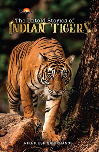 Untold Stories of Indian Tigers