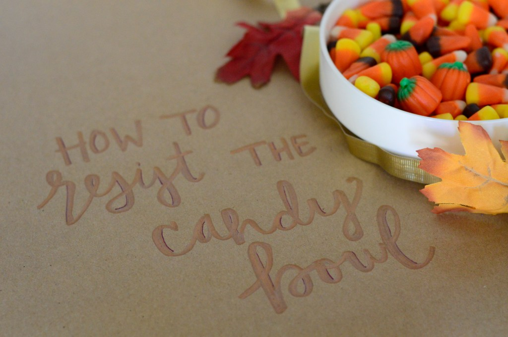 Three tips on How to resist the candy bowl