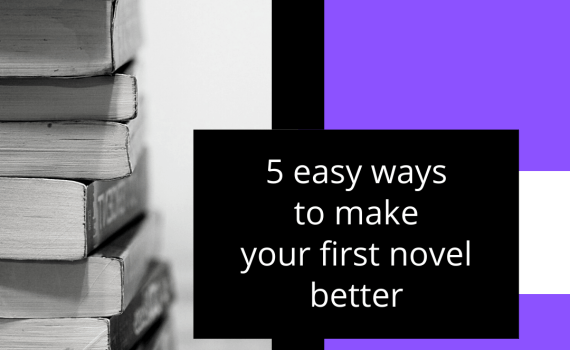 5 easy ways to make your first novel better