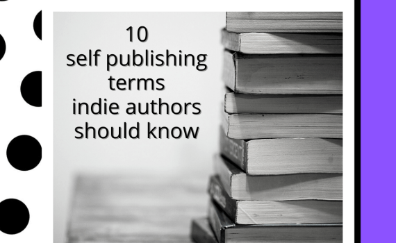 10 self publishing terms indie authors should know
