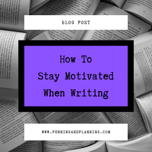 How To Stay Motivated When Writing