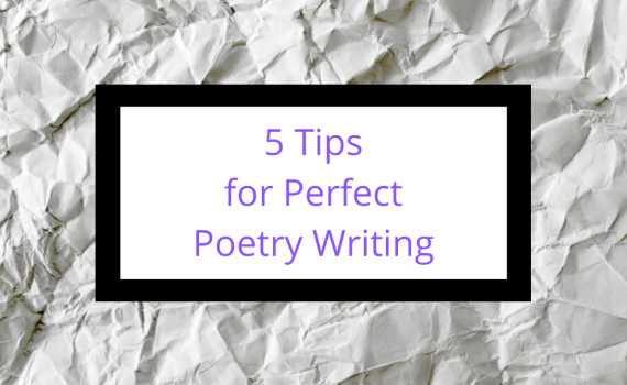 5 Tips For Perfect Poetry Writing