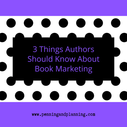 3 Things Authors Should Know About Book Marketing