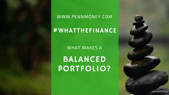 balanced portfolio, personal finance, balanced investment portfolio, pennmoney, personal finance blog, personal finance for women