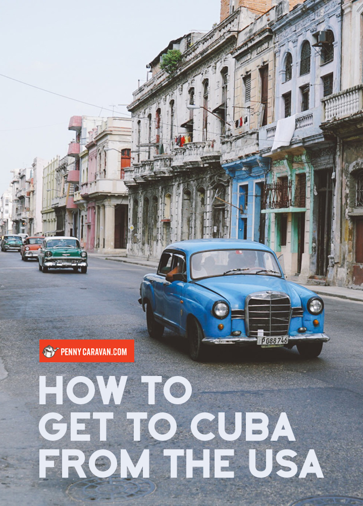 Planning your trip to Cuba from the US | Penny Caravan
