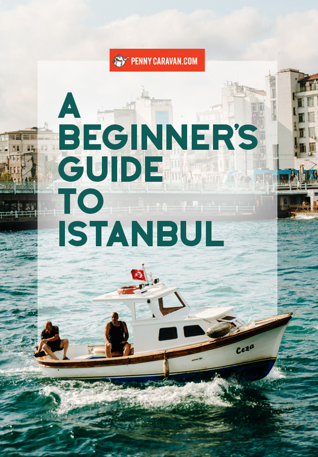 Visiting Istanbul? Start here.