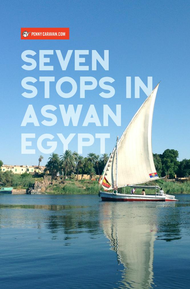 Seven Stops in Aswan, Egypt | Penny Caravan