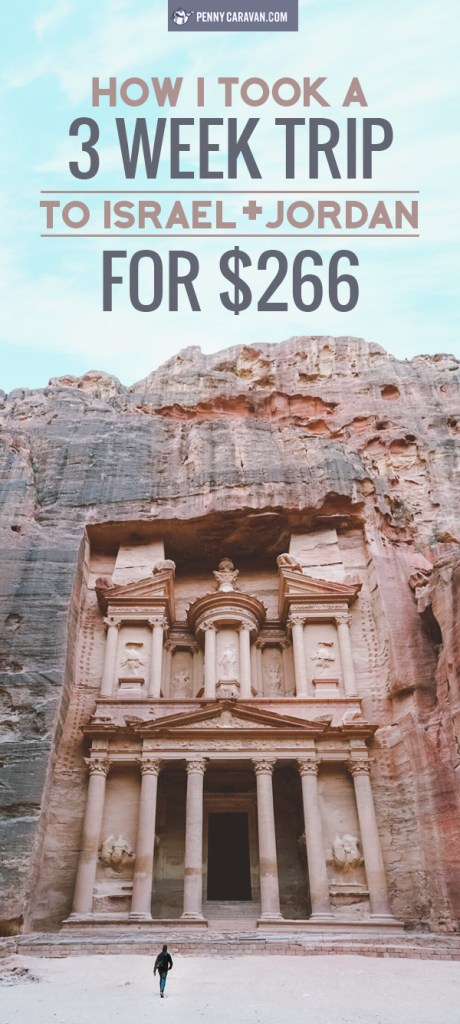 How I took a 3 week trip to Israel and Jordan for $266 | Penny Caravan