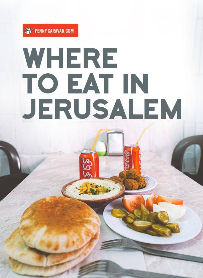Where to Eat in Jerusalem | Penny Caravan