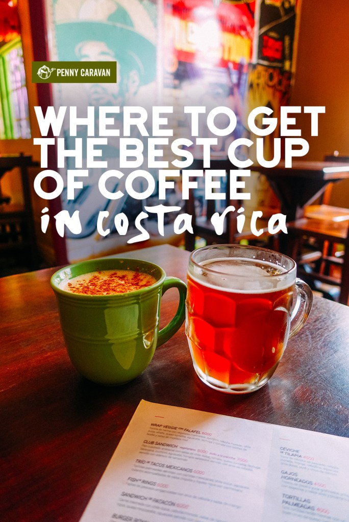 Where to get the best cup of coffee in Costa Rica | Penny Caravan