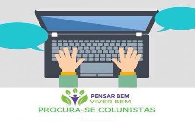 Seja um(a) colunista o portal PENSAR BEM VIVER BEM