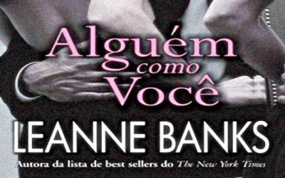 Livro 'Alguém Como Você' leanne banks (1)