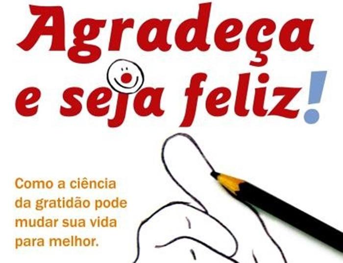 Agradeça e Seja Feliz! psicologia positiva
