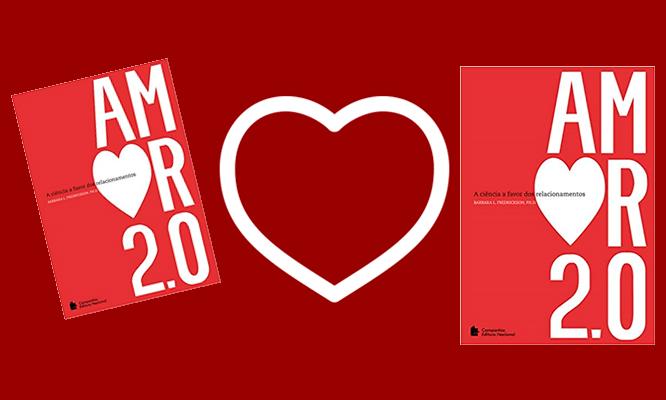 Amor 2.0 – Barbara L. Fredrickson psicologia positiva