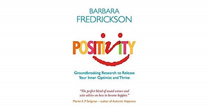 Positividade descubra a força das emoções positivas, supere a negatividade e viva plenamente – Barbara L. Fredrickson psicologia positiva