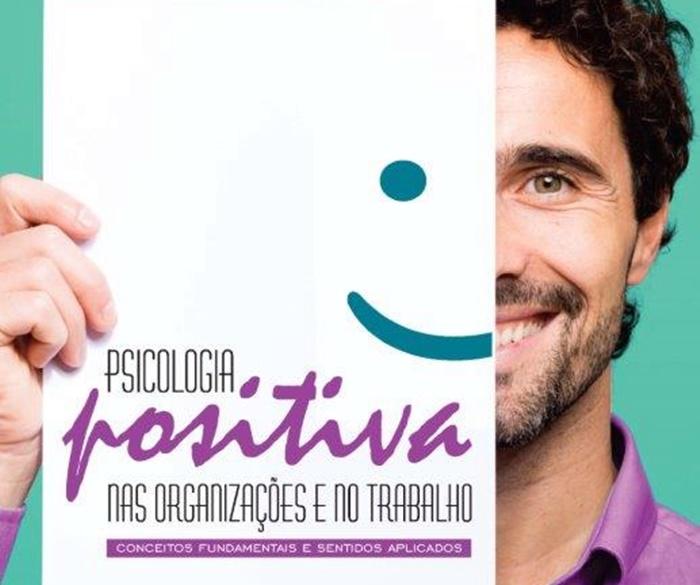 Psicologia Positiva nas Organizações e no Trabalho Conceitos Fundamentais e Sentidos Aplicados – Narbal Silva e Samantha de Toledo Martins Boehs psicologia positiva