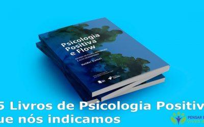 25 Livros de Psicologia Positiva que nós indicamos