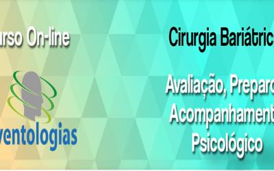 Curso para psicólogos Cirurgia Bariátrica - avaliação, preparo e acompanhamento psicológico