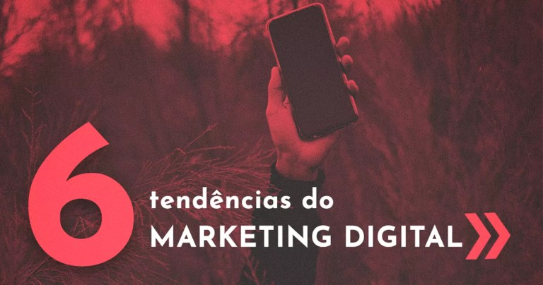 6 tendências do marketing digital para 2020