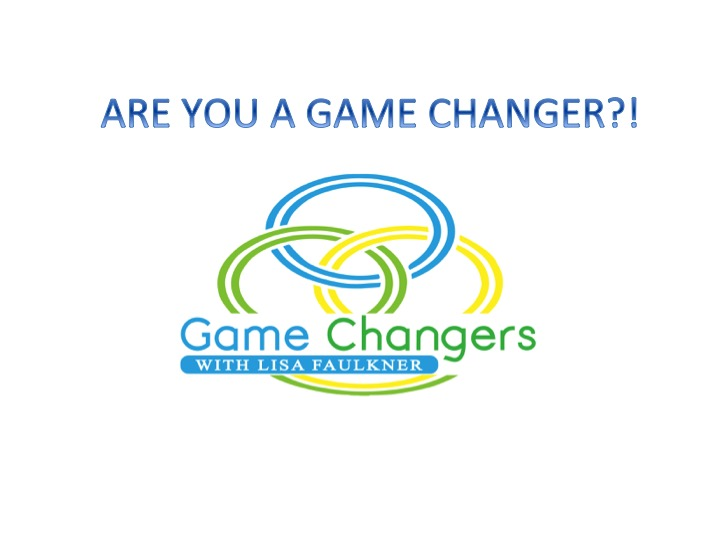 ARE YOU A GAME CHANGER
