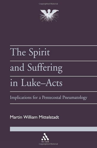 The Spirit and Suffering in Luke-Acts: Implications for a Pentecostal Pneumatology Book Cover