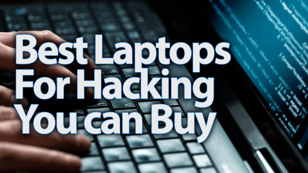 10 Best Laptops You can Buy for Hacking in 2018 – PentestTools