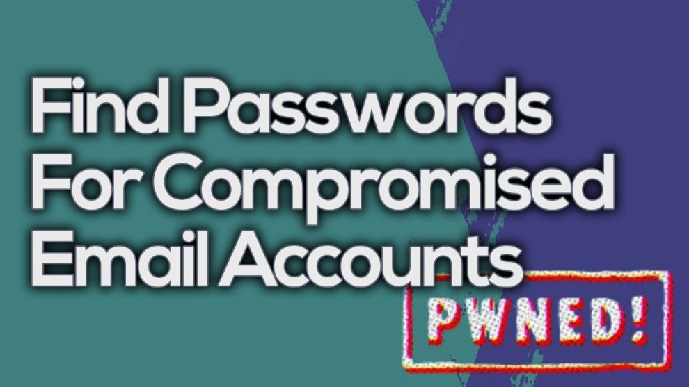 PwnedOrNot - Find Passwords For Compromised Email Accounts