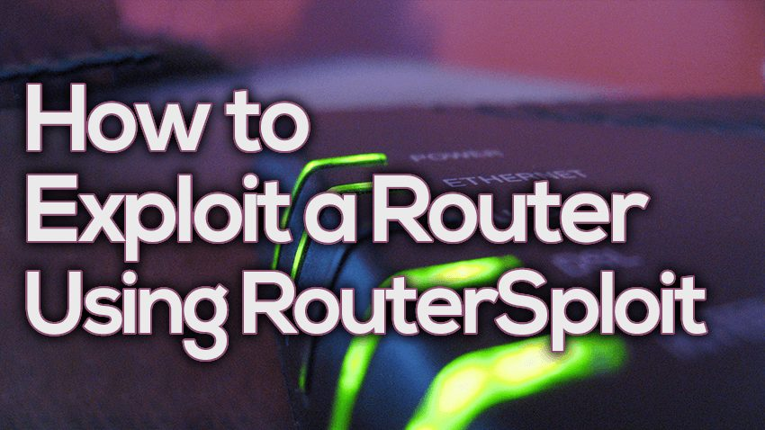 How to Exploit a Router Using RouterSploit – PentestTools