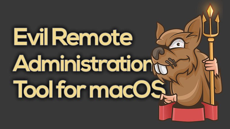 EvilOSX - Evil Remote Administration Tool (RAT) for macOS/OS