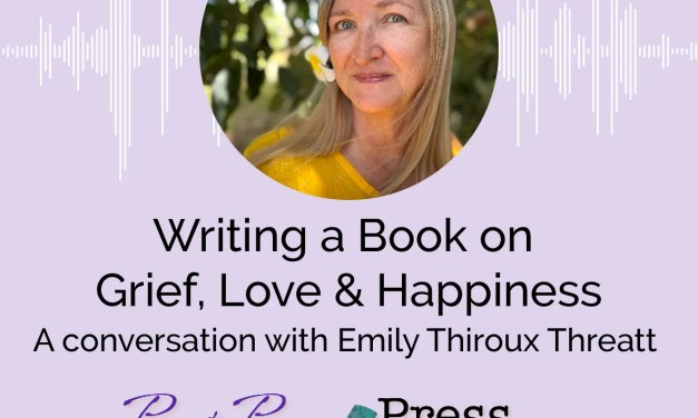 Writing a Book on Grief, Love & Happiness
