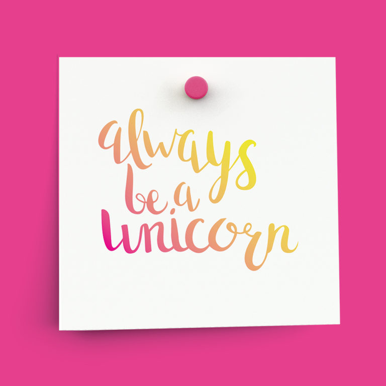 Always be a Unicorn sign from Free Unicorn Printables via Mandy's Party Printables