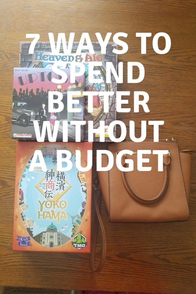 7 Ways to Spend Better Without A Budget