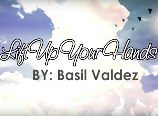 Lift Up Your Hands Basil Valdez
