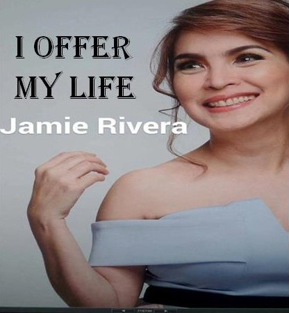 I Offer My Life Jamie Rivera