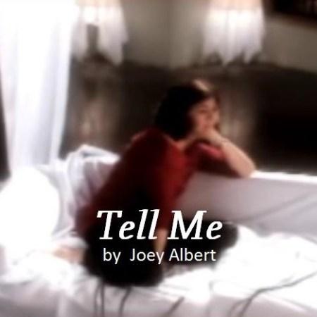 Tell Me Lyrics and Video by Joey Albert