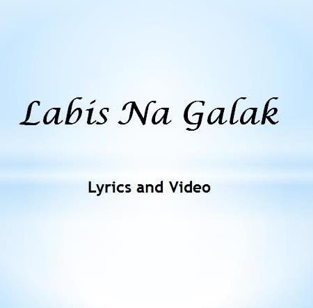 Labis Na Galak Lyrics and Video