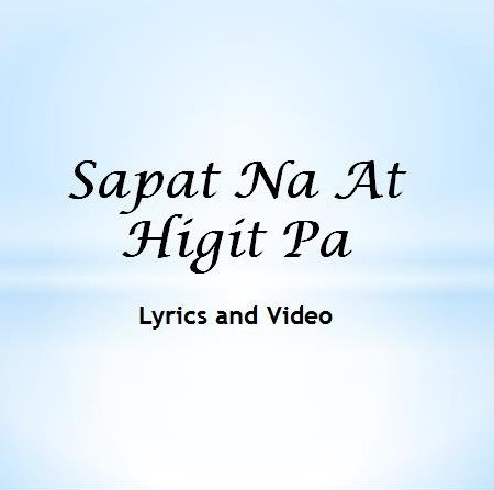 Sapat Na At Higit Pa Lyrics and Video