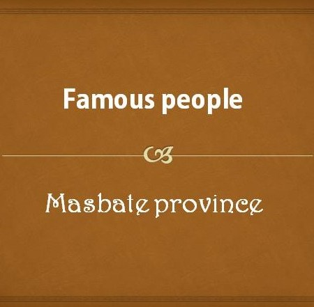 Famous people from Masbate Province
