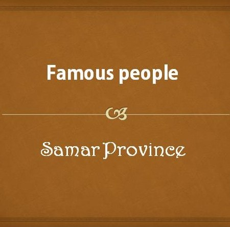Famous people from Samar Province