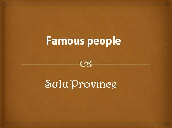 Famous People from Sulu Province