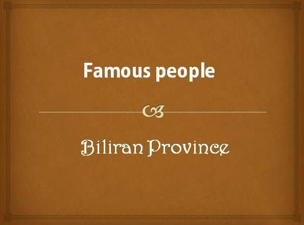Famous People from Biliran Province