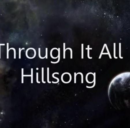 Through It All Lyrics and Video